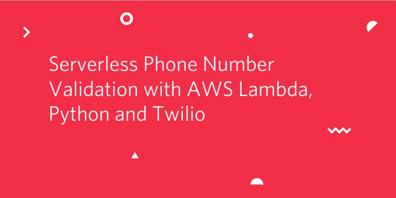 Serverless Phone Number Validation with AWS Lambda, Python and Twilio