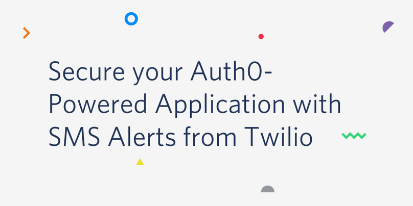 Secure your Auth0-powered Application with SMS Alerts from Twilio