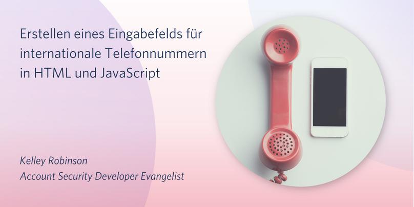 Erstellen eines Eingabefelds für internationale Telefonnummern in HTML und JavaScript