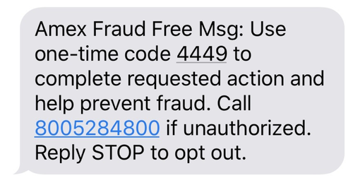 SMS message reading amex fraud free msg: use on-time code 4449 to complete requested action and help prevent fraud.