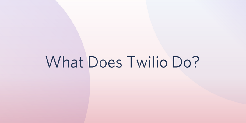 What Does Twilio Do Banner