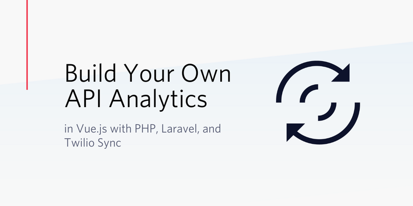 Build Your Own API Analytics in Vue.js with PHP, Laravel, and Twilio Sync