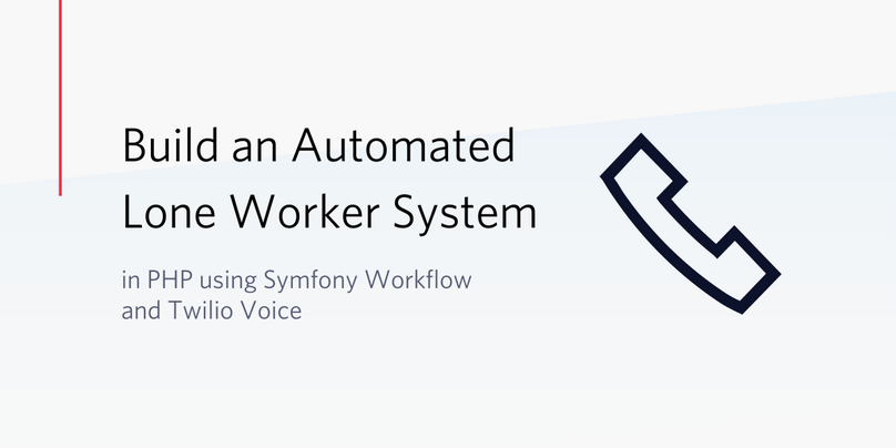 How to Build an Automated Lone Worker System in PHP using Symfony Workflow & Twilio