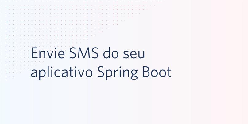 Envie SMS do seu aplicativo Spring Boot