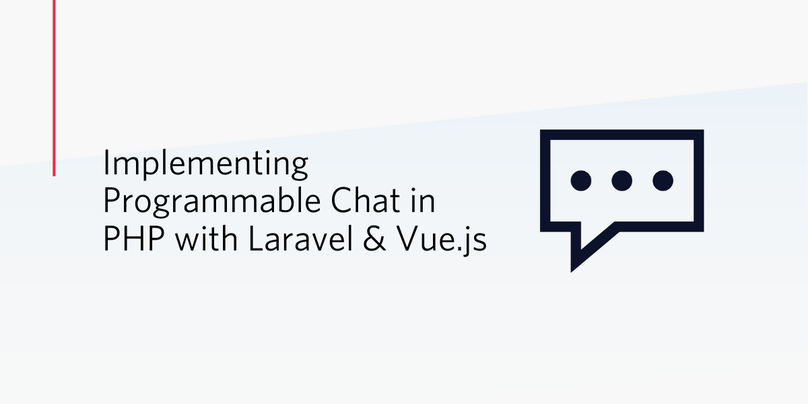 Implementing Programmable Chat in PHP with Laravel and Vue.js