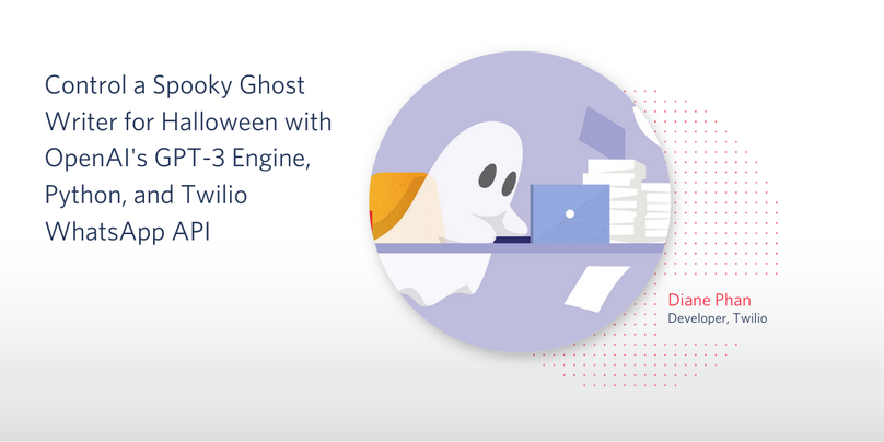 header - Control a Spooky Ghost Writer for Halloween with OpenAI's GPT-3 Engine, Python, and Twilio WhatsApp API