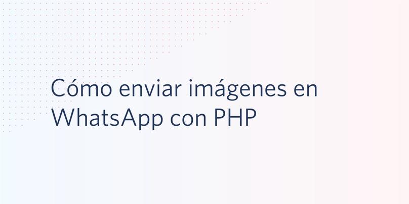 Cómo enviar imágenes en WhatsApp con PHP
