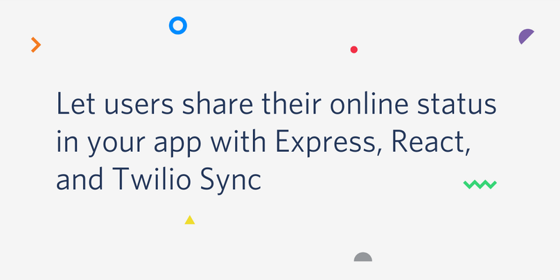 Let users share their online status in your app with Express, React, and Twilio Sync