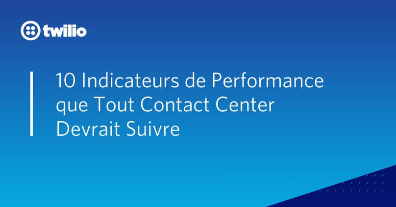10-indicateurs-performance-contact-center-doit-suivre