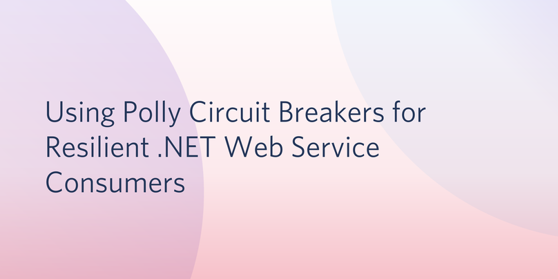 Using Polly Circuit Breakers header image