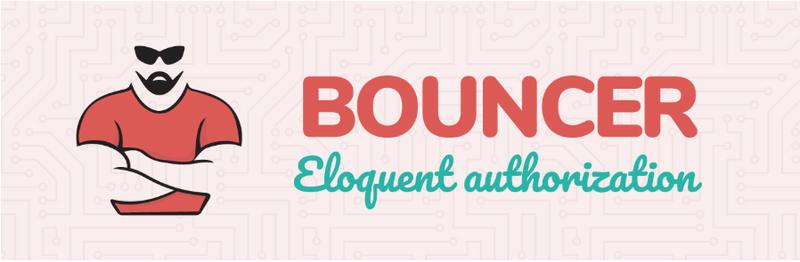 Bouncer Eloquent authorization