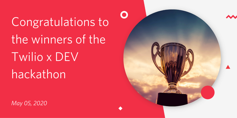 "Decorative header image saying ""Congratulations to the winners of the Twilio x DEV hackathon"""
