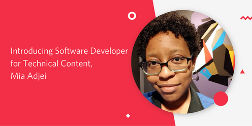 Introducing Software Developer for Technical Content, Mia Adjei