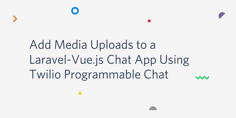 Add Media Uploads to a Laravel-Vue.js Chat App