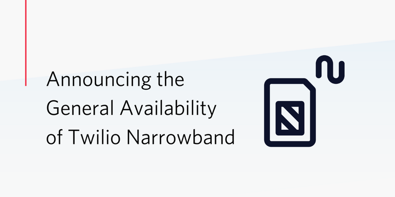 General Availability Twilio Narrowband