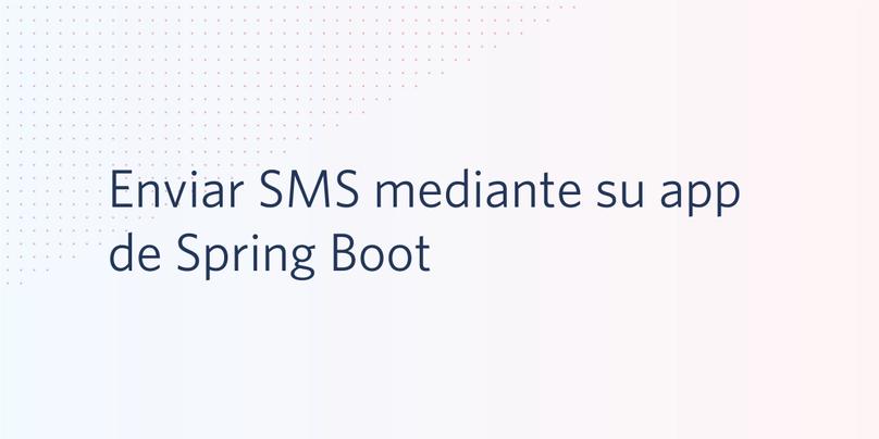 Enviar SMS mediante su app de Spring Boot