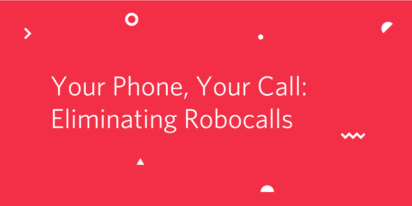 Your Phone, Your Call: Eliminating Robocalls