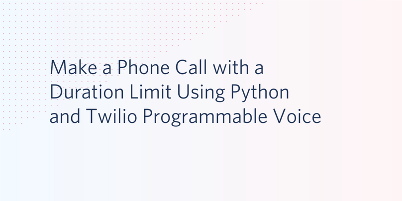 Make a Phone Call with a Duration Limit Using Python and Twilio Programmable Voice