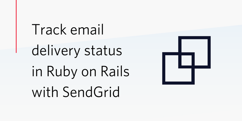 Track email statuses in Ruby on Rails with SendGrid