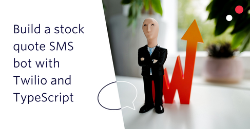 Build a stock quote SMS bot with Twilio and TypeScript