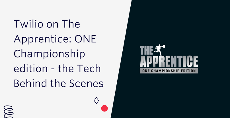 Twilio on The Apprentice: ONE Championship edition - the Tech Behind the Sceness