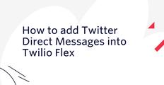Twilio Flex x Twitter Header