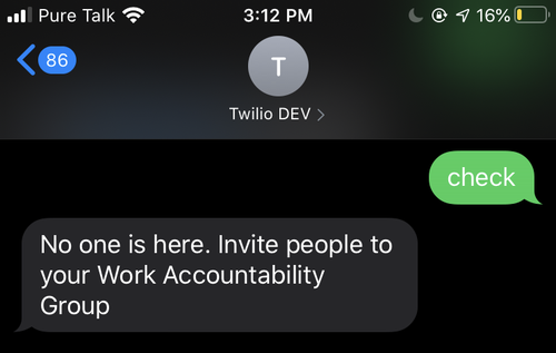 """Example text message sent to the Work Accountability App responding to the user's message """"check"""""""