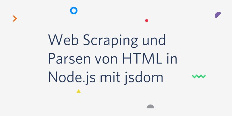 Web Scraping und Parsen von HTML in Node.js mit jsdom