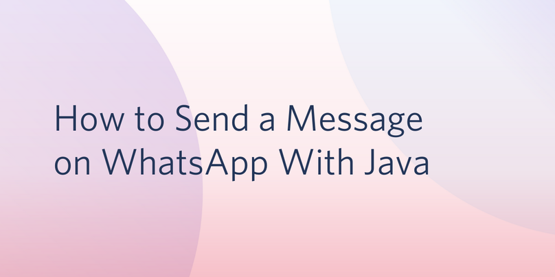 header - How to Send a Message on WhatsApp With Java