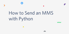 How to Send an MMS with Python