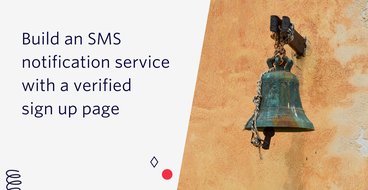 Header image: build an SMS notification service with a verified sign up page