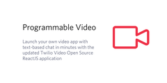 Launch your own video app with text-based chat in minutes with the updated Twilio Video Open Source ReactJS application
