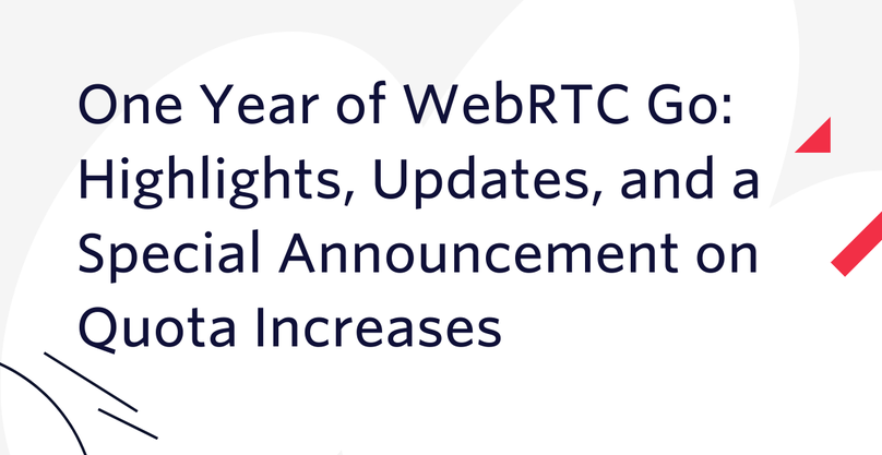 One Year of WebRTC Go: Highlights, Updates, and a Special Announcement on Quota Increases
