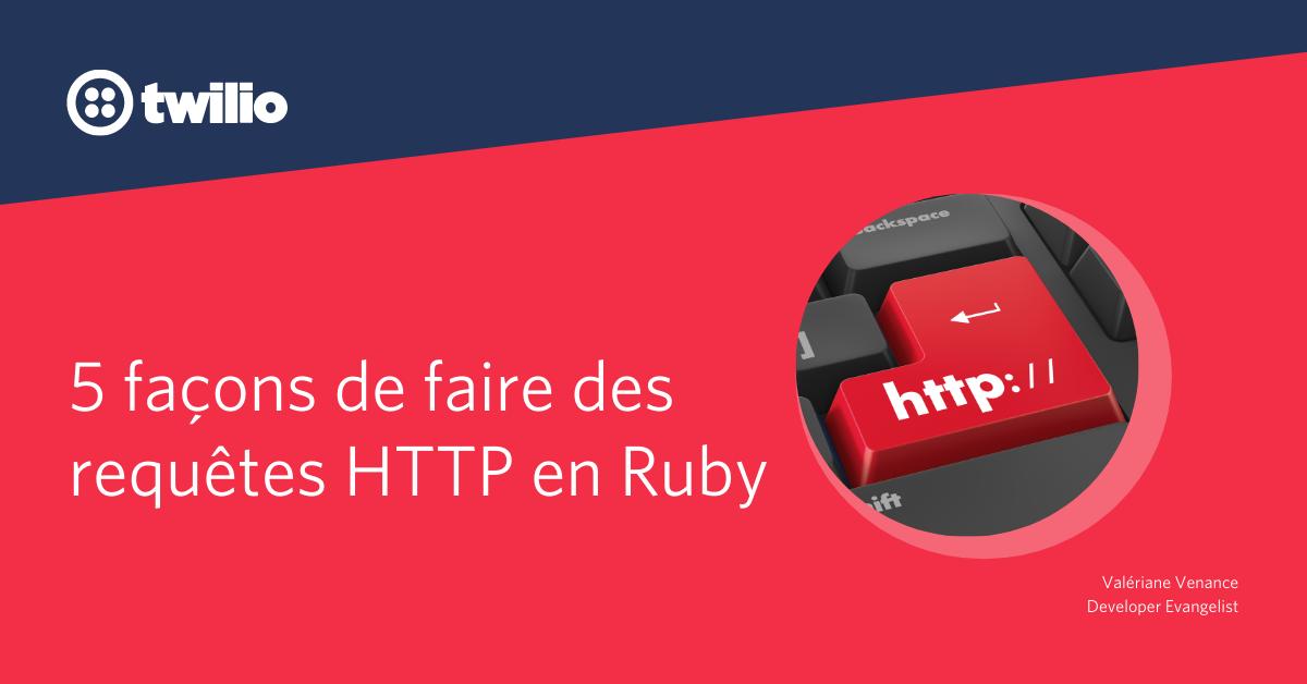 5 façons de faire des requêtes HTTP en Ruby - Twilio