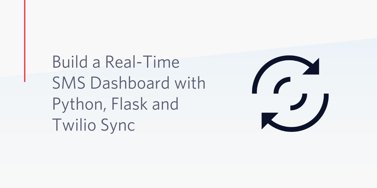 Build a Real-Time SMS Dashboard with Python, Flask and Twilio Sync - Twilio