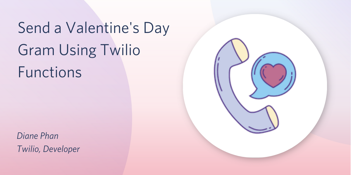 How to Send a Valentine's Day Gram with Twilio Functions - Twilio