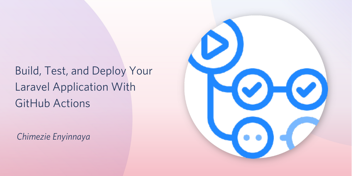 Build, Test, and Deploy Your Laravel Application With GitHub Actions - Twilio