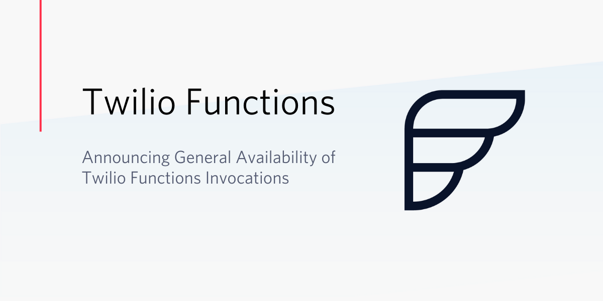 Announcing General Availability of Twilio Functions Invocation - Twilio