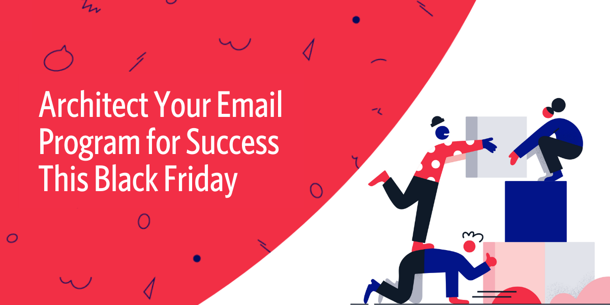 Architect Your Email Program for Success This Black Friday - Twilio
