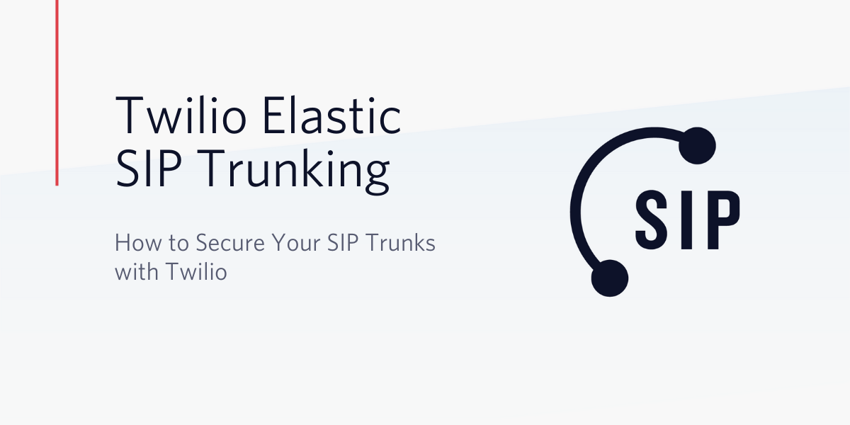 How to Secure Your SIP Trunks with Twilio - Twilio