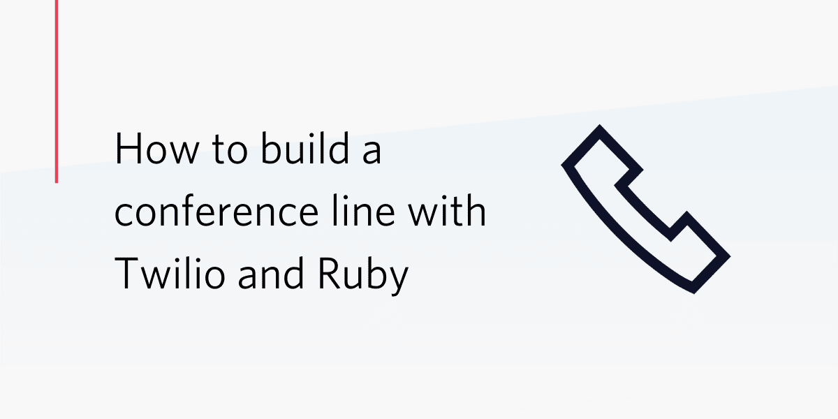 How to build a conference line with Twilio and Ruby - Twilio