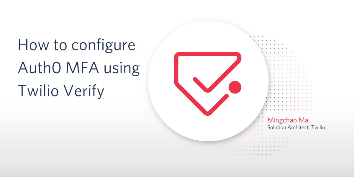 How to configure Auth0 MFA using Twilio Verify - Twilio