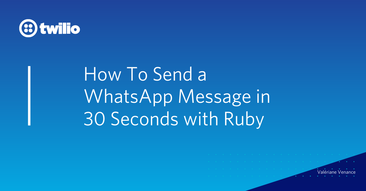 Send a WhatsApp Message in 30 Seconds with Ruby