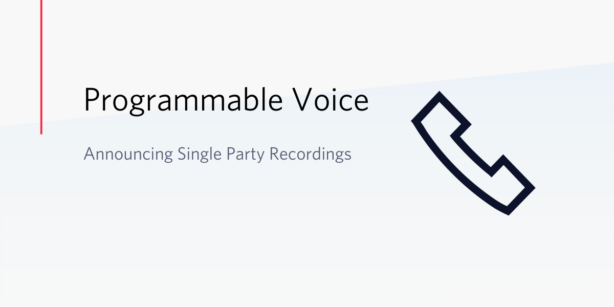 Announcing Single Party Call Recordings - Twilio