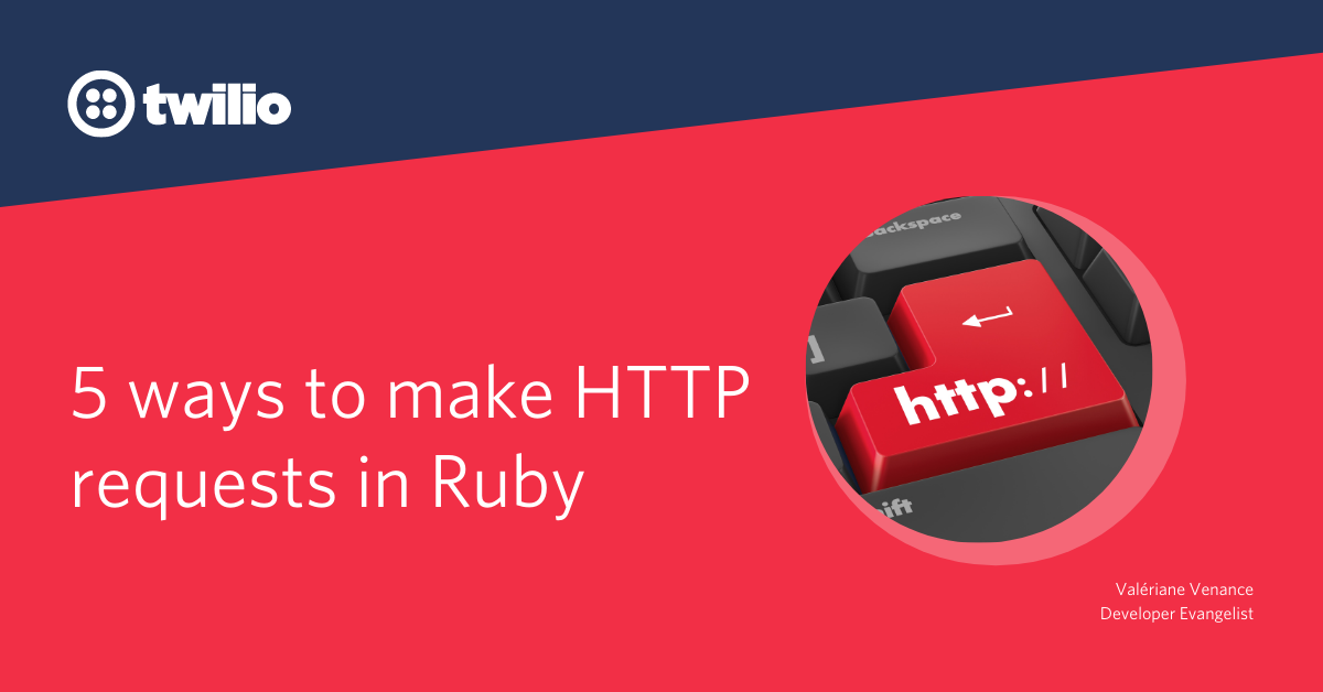 5 ways to make HTTP requests in Ruby - Twilio