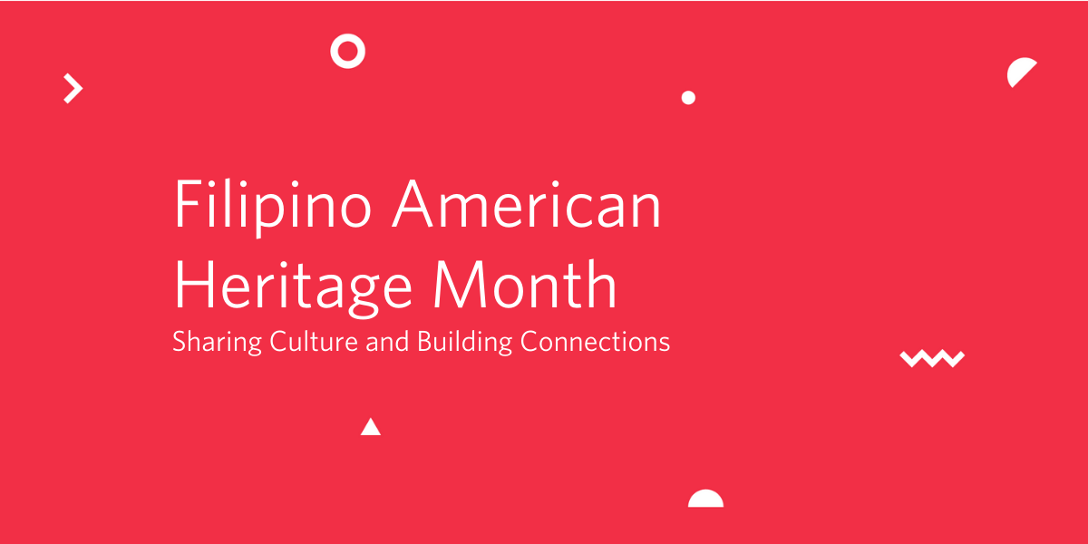 Filipino American Heritage Month: Sharing Culture and Building Connections - Twilio