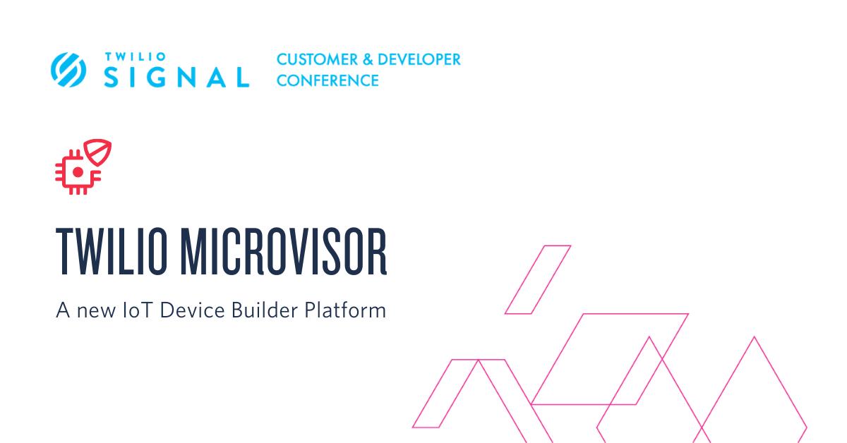 IntroducingTwilio Microvisor IoT Platform - Twilio