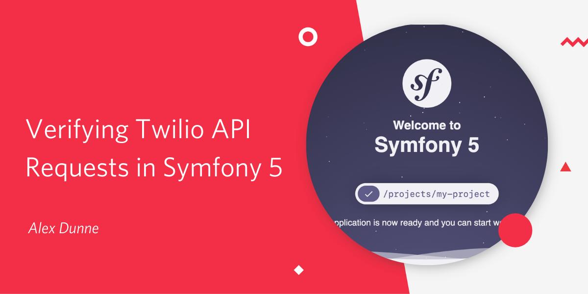 Verifying Twilio API Requests in Symfony 5 - Twilio