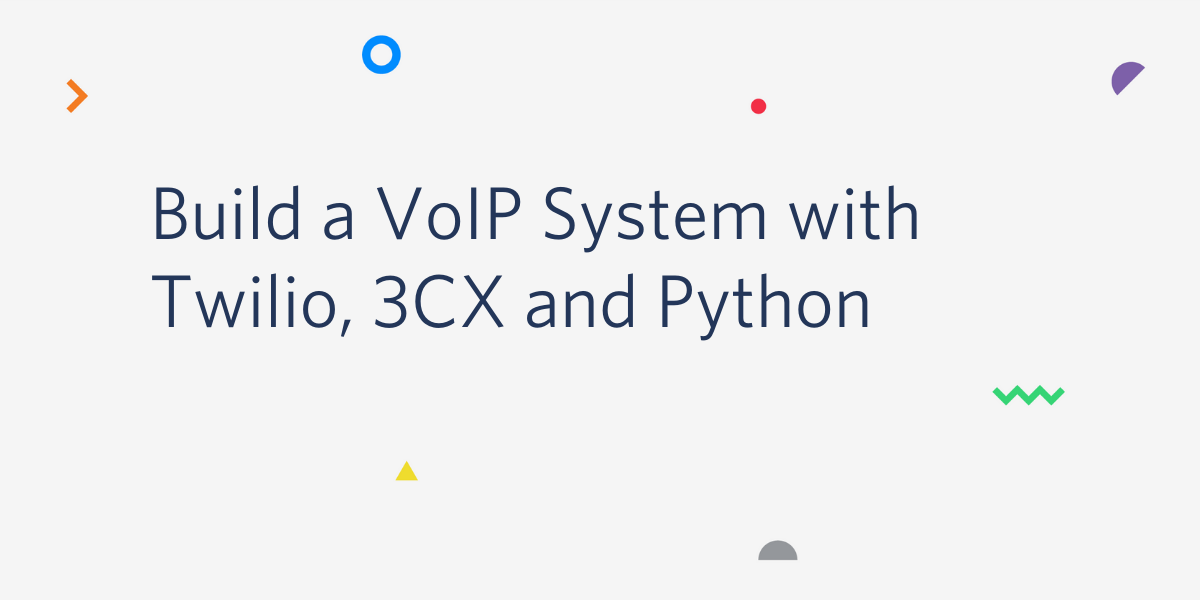 Build A Voip System With Twilio 3cx And Python Twilio