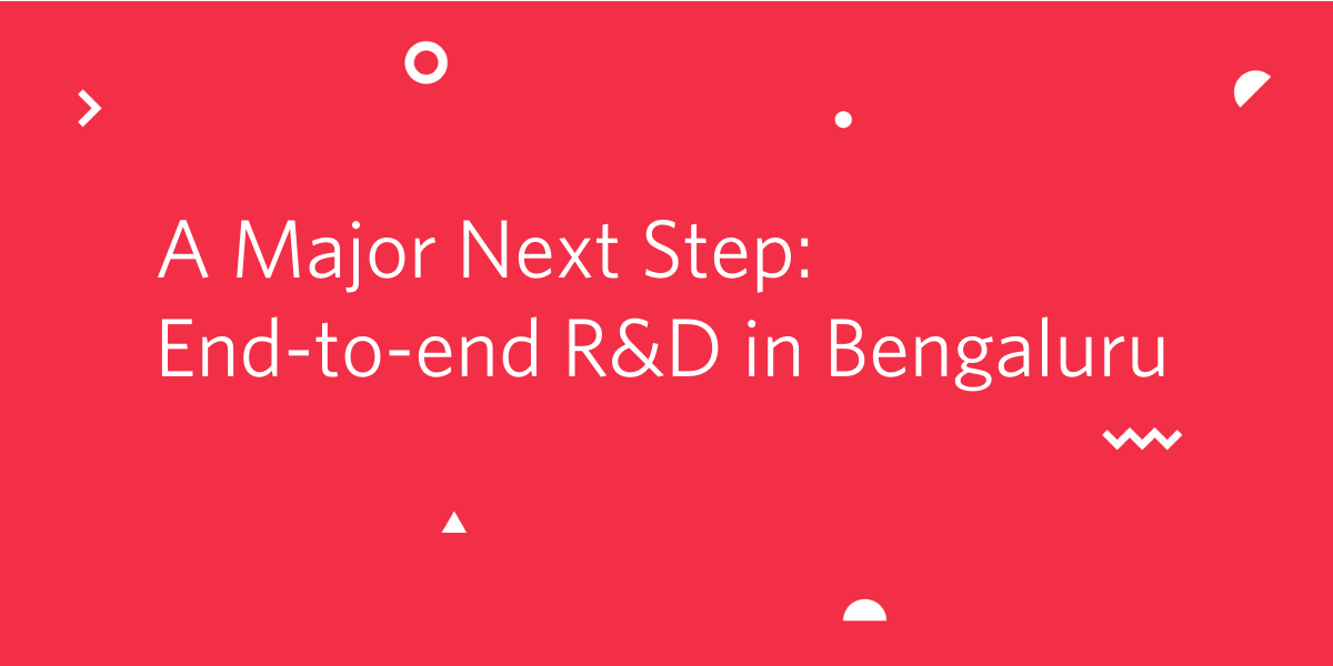 A Major Next Step: End-to-end R&D in Bengaluru - Twilio